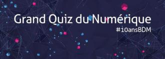 Grand Quiz Numérique spécial #10ansBDM   c'est parti