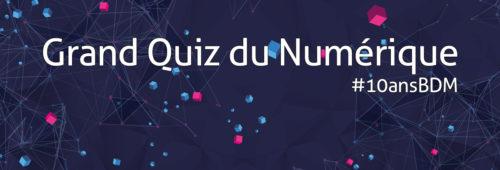 Grand Quiz Numérique spécial #10ansBDM   inscrivez-vous