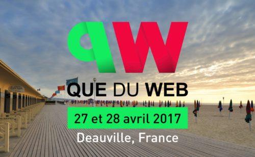 QueDuWeb   l'événement référencement webmarketing  fin avril Deauville