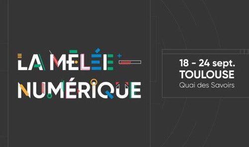 Mêlée Numérique   semaine découvertes autour numérique  Toulouse septembre