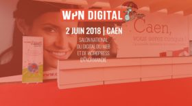 WPN Digital : le nouveau rendez-vous dédié au digital, au web et à WordPress, le 2 juin à Caen