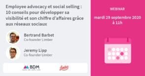 Employee advocacy et social selling : 10 conseils pour développer sa visibilité et son chiffre d'affaires grâce aux réseaux sociaux