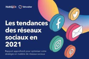 Les tendances Social Media 2021 selon Talkwalker et Hubspot