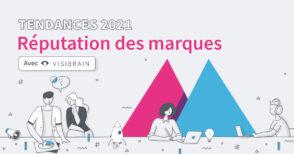 La réputation des marques en 2021 : 5 tendances clés