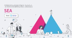 Les tendances SEA en 2021 : KPIs, formats, canaux, stratégies…