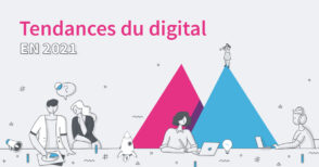 Tendances du digital en 2021 : marketing, SEO, SEA, contenu, e-commerce, social media…