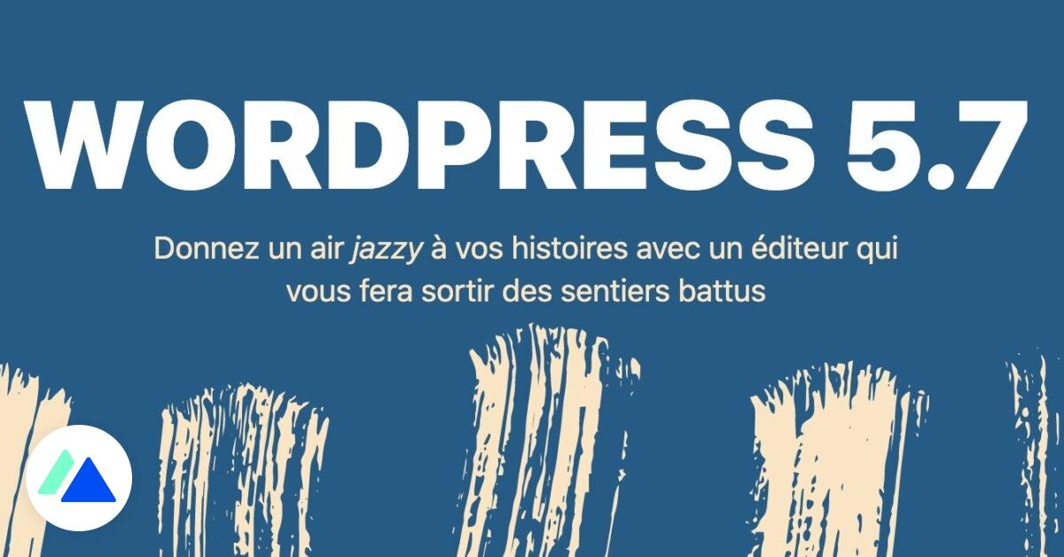 WordPress 5.7: les nouveautés prévues pour la mise à jour de mars 2021 - BDM