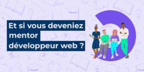 Devenez Mentor OpenClassrooms et soyez rémunéré pour accompagner les futurs professionnels en développement web