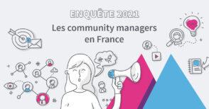 Enquête sur les community managers en France : participez à l'édition 2021 !